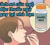 Cách sơ cứu ngộ độc thuốc ngủ ngay tại nhà bạn