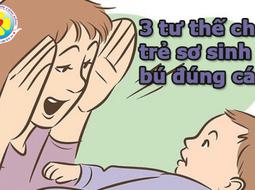 3 tư thế cho trẻ sơ sinh bú đúng cách