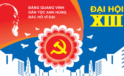 Nhiệt liệt chào mừng Đại hội Đại biểu toàn quốc lần thứ XIII của Đảng Cộng sản Việt Nam