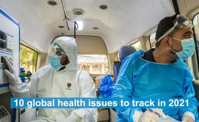 10 vấn đề sức khỏe toàn cầu cần được quan tâm trong năm 2021
