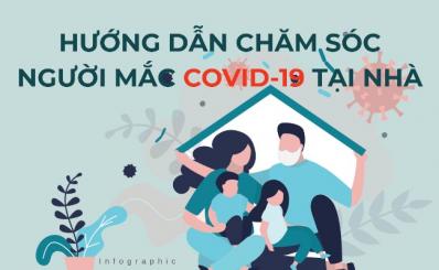 Hướng dẫn cách chăm sóc người mắc COVID-19 tại nhà