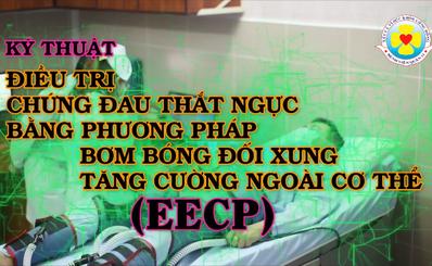 Kỹ thuật điều trị chứng đau thắt ngực bằng phương pháp bơm bóng đối xung tăng cường ngoài cơ thể (EECP)