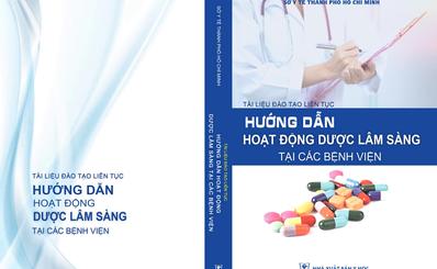 """Sở Y tế TPHCM chuẩn bị phát hành tài liệu đào tạo liên tục chuyên đề """"Hướng dẫn hoạt động dược lâm sàng tại các bệnh viện"""""""