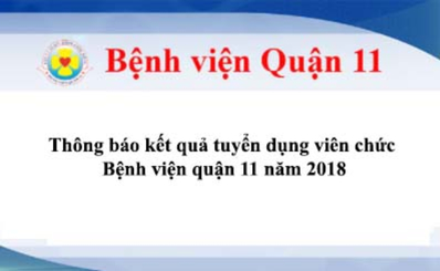 Thông báo kết quả tuyển dụng viên chức Bệnh viện quận 11 năm 2018