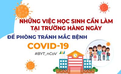 Những việc học sinh cần làm tại trường hàng ngày để phòng tránh mắc bệnh COVID-19