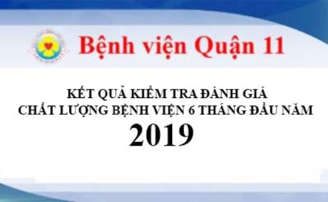 Kết Quả Kiểm Tra Đánh Giá Chất Lượng Bệnh Viện 6 Tháng Đầu Năm 2019